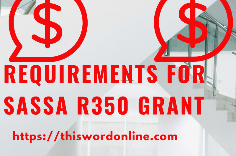 Documents and Qualification for the Unemployment Grant of R350