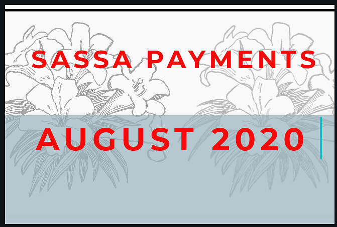 SASSA August 2020 Payout/Payment Dates
