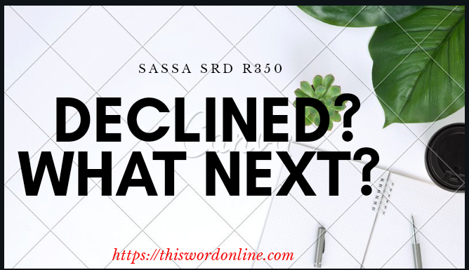 SRD GRANT R350 Declined? What Next