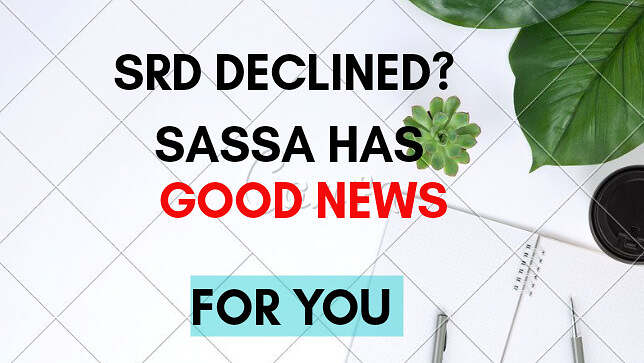 Breaking News :SASSA Sends Lifeline to Rejected COVID-19 Grant Applicants