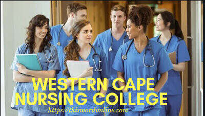 Western Cape College Of Nursing Admissions 2021