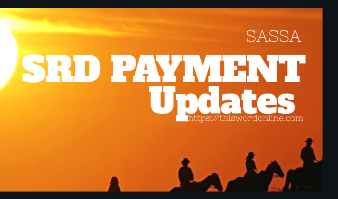 Sassa SRD Payment Updates for August September and October 2020